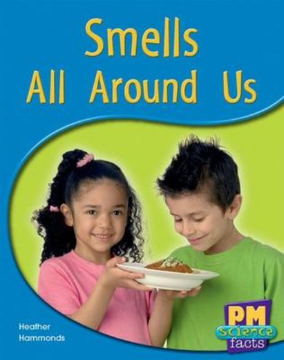 Smells All Around Us (PM Science Facts) Levels 11, 12