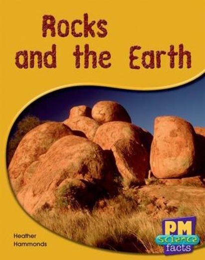 Rocks and the Earth (PM Science Facts) Levels 14, 15