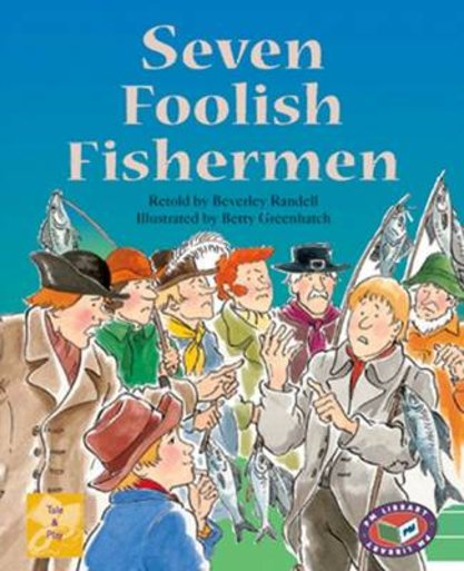 Seven Foolish Fishermen (PM Traditional Tales and Plays) Levels 21, 22