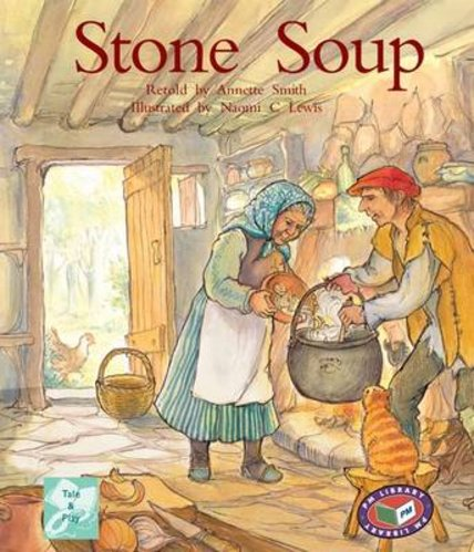 Stone Soup (PM Traditional Tales and Plays) Levels 17, 18