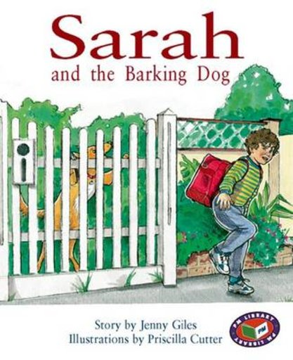 Sarah and the Barking Dog (PM Storybooks) Levels 15, 16