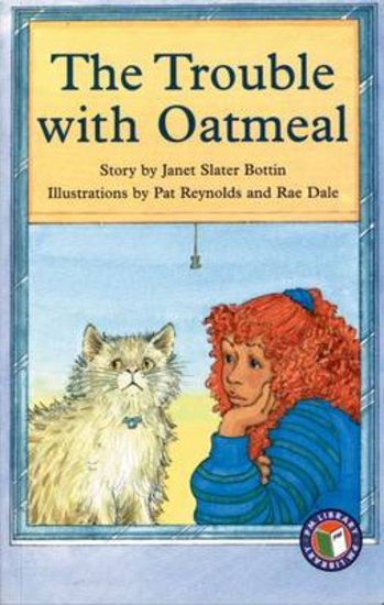 The Trouble with Oatmeal (PM Chapter Books) Level 26