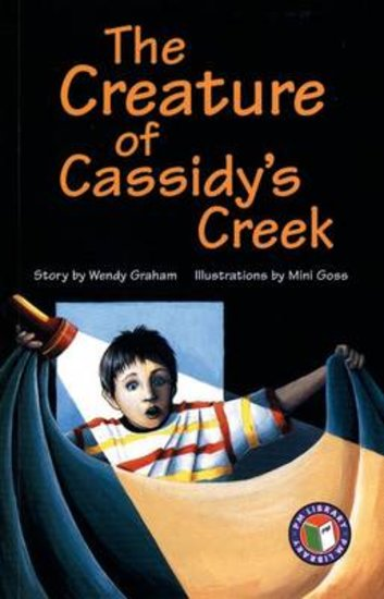 The Creature of Cassidy's Creek (PM Chapter Books) Level 25