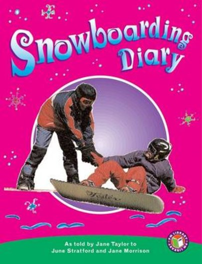 Snowboarding Diary (PM Non-fiction) Level 25