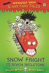 Seriously Silly Scary Fairy Tales: Snow Fright and the Seven Skeletons