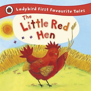 Ladybird First Favourite Tales: The Little Red Hen
