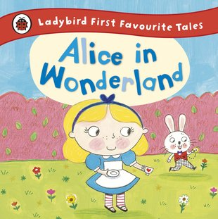 Ladybird First Favourite Tales: Alice in Wonderland