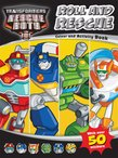 Transformers Rescue Bots: Roll and Rescue Colour and Activity Book