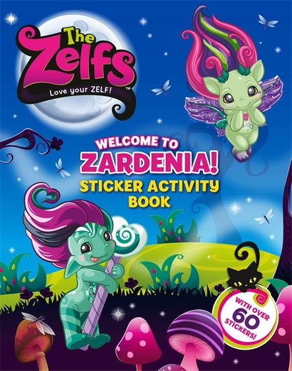 The Zelfs: Welcome to Zardenia! Sticker Activity Book