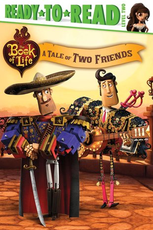 Ready-to-Read! The Book of Life – A Tale  of Two Friends