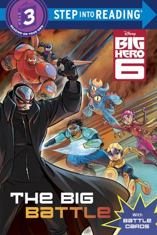 Step into Reading: Big Hero 6 – The  Big Battle