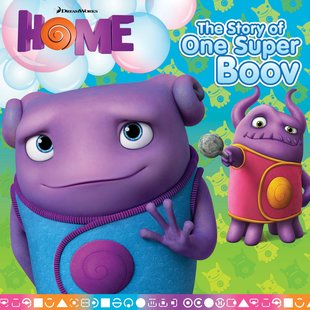 Home: The Story of One Super Boov