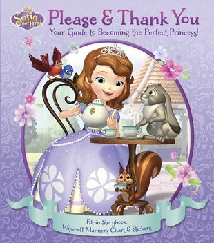 Sofia the First: Please and Thank You - Your Guide to Becoming the Perfect Princess!