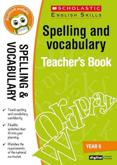 Spelling and Vocabulary Teacher's Book (Year 6)
