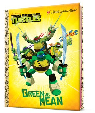 Little Golden Book: Teenage Mutant Ninja Turtles – Green vs. Mean