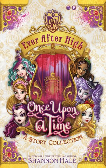 Ever After High: Once Upon a Time – A Story Collection