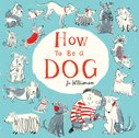 How to Be a Dog (Hardback)