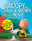 Snoopy and Charlie Brown: The Peanuts Movie Official Movie Novel