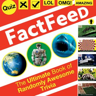 Factfeed: The Ultimate Book of Randomly Awesome Trivia
