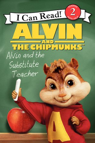 I Can Read! Alvin and the Chipmunks - Alvin and the Substitute Teacher