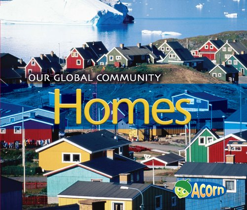 Our Global Community: Homes