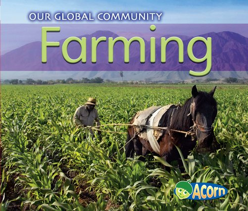Our Global Community: Farming