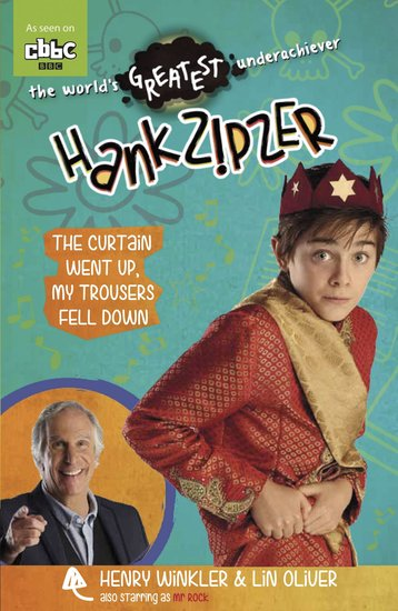 Hank Zipzer: The Curtain Went Up, My Trousers Fell Down