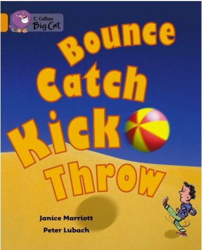 Bounce Catch Kick Throw