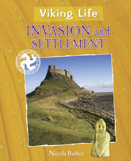 Viking Life: Invasion and Settlement