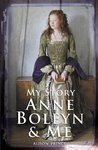 Anne Boleyn and Me