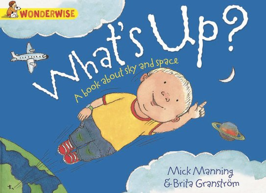Wonderwise: What's Up? A Book About the Sky and Space