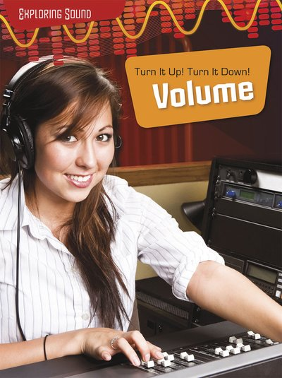 Exploring Sound: Volume - Turn it Up! Turn it Down!