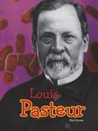 Science Biographies: Louis Pasteur