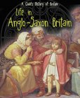 A Child's History of Britain: Life in Anglo-Saxon Britain