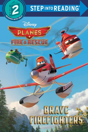 Step into Reading: Disney Planes Fire and Rescue - Brave Firefighters
