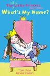 The Not So Little Princess Colour Reader: What's My Name?