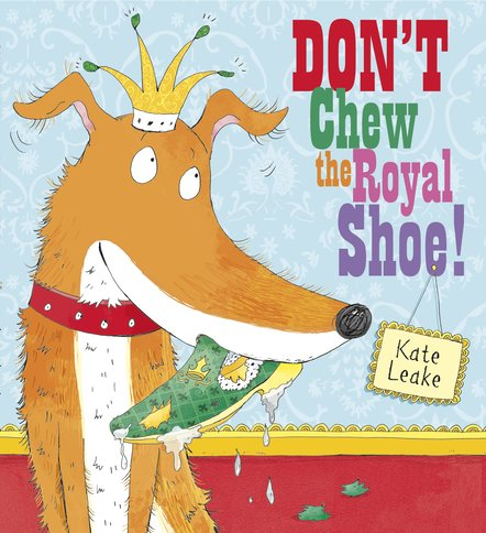 Don't Chew the Royal Shoe