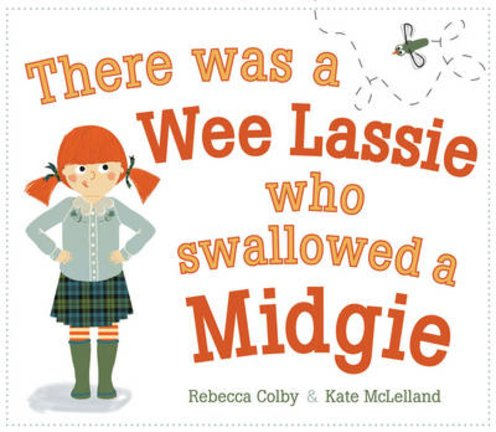 There Was a Wee Lassie Who Swallowed a Midgie