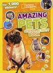 National Geographic Kids: Amazing Pets Sticker Activity Book