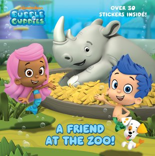 Bubble Guppies: A Friend at the Zoo!