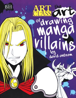 Art Class: The Art of Drawing Manga Villains