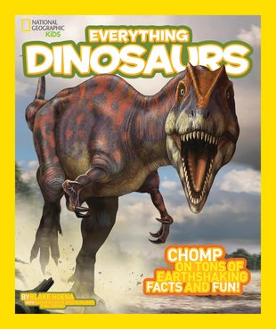 National Geographic Kids: Everything Dinosaurs