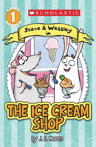 Scholastic Reader: Steve and Wessley in The Ice Cream Shop