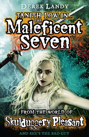 Skulduggery Pleasant: Tanith Low in... The Maleficent Seven