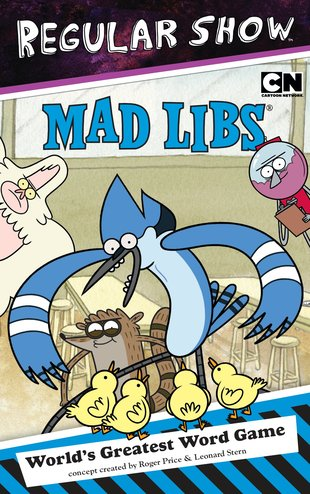 Mad Libs: Regular Show