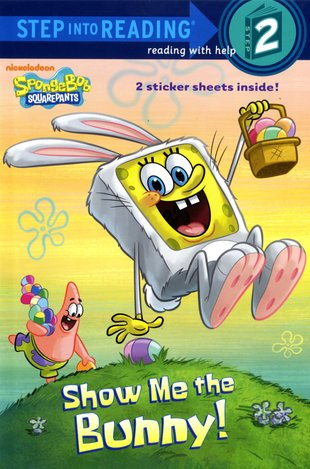Step into Reading: SpongeBob - Show Me the Bunny!