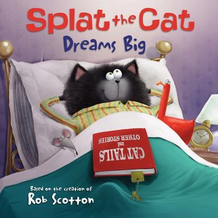Splat the Cat Dreams Big