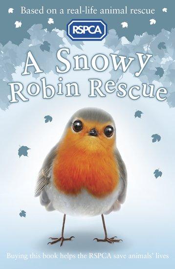RSPCA #10: A Snowy Robin Rescue