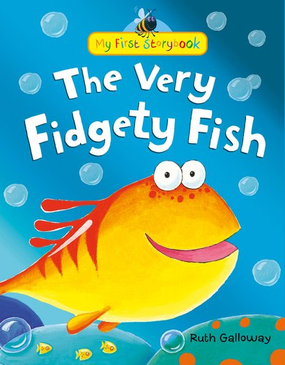 My First Storybook: The Very Fidgety Fish
