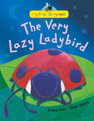My First Storybook: The Very Lazy Ladybird